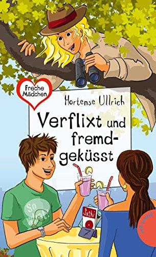 Verflixt und fremdgeküsst (Freche Mädchen – freche Bücher! 50356)