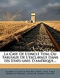 La Case de L'Oncle Tom - Ou Tableaux de L'Esclavage Dans Les Etats-Unis D'Amerique... - Nabu Press - 08/02/2012