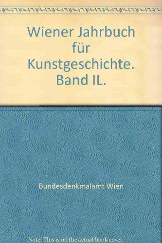 Wiener Jahrbuch für Kunstgeschichte. Band IL.