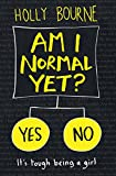 Am I Normal Yet? (The Spinster Club Series Book 1) by Holly Bourne