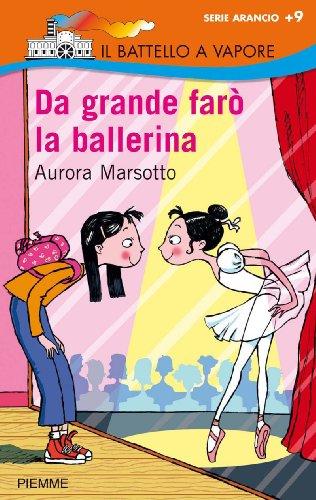 DA GRANDE FARÒ LA BALLERINA (Il battello a vapore. Serie