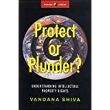 Protect or Plunder: Understanding Intellectual Property Rights (Global Issues) by Vandana Shiva (2002-01-01)