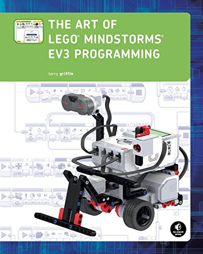 The Art of LEGO MINDSTORMS EV3 Programming (Full Color) por Terry Griffin