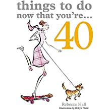 Things to Do Now That You're 40