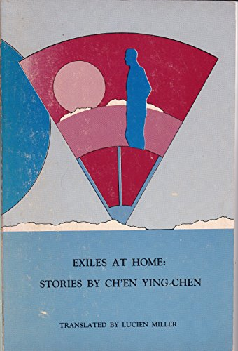 Exiles at Home: Stories (Michigan Monographs in Chinese Studies, Band 57) (Shorts University Michigan State)