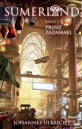 Sumerland: Prinz Zazamael: Roman zum Game