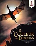 Telecharger Livres La couleur des Dragons Adultes Book Edition de Dragons a Colorier (PDF,EPUB,MOBI) gratuits en Francaise