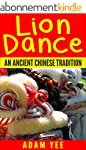 Lion Dance: An Ancient Chinese Tradit...