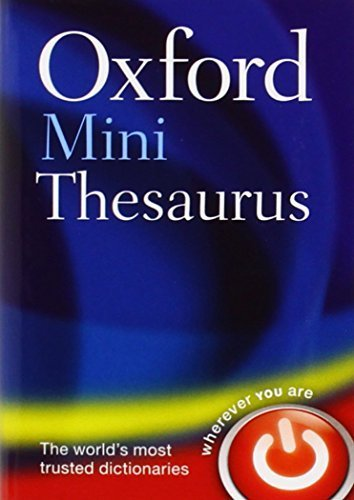 Oxford Mini Thesaurus by Oxford Dictionaries (2013-05-09)