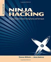 Ninja Hacking: Unconventional Penetration Testing Tactics and Techniques