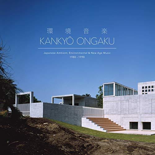 Kankyō Ongaku: Japanese Ambient, Environmental & New Age Music 1980-1990