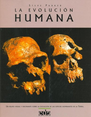 La Evolucion Humana por Steve Parker
