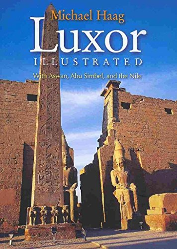 [Luxor Illustrated: With Aswan, Abu Simbel, and the Nile] (By: Michael Haag) [published: February, 2010]