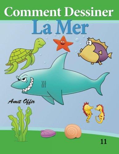 Comment Dessiner - La Mer: Livre de Dess...