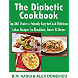 The Diabetic Cookbook: Top 365 Diabetic-Friendly Easy to Cook Delicious Italian Recipes for Breakfast, Lunch & Dinner (English Edition)