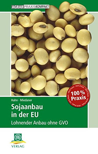 Sojaanbau in der EU: Lohnender Anbau ohne GVO (AgrarPraxis kompakt)