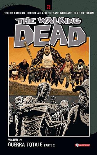 The Walking Dead vol. 21 - Guerra totale (Parte 2) The Walking Dead vol. 21 – Guerra totale (Parte 2) 51u0oJeyqnL