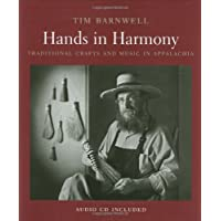 Hands in Harmony: Traditional Crafts and Music in Appalachia by Tim Barnwell (2010-06-15)