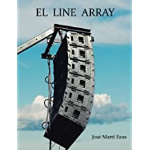 El line array: Tratado completo de ajustes de sistemas de sonorización