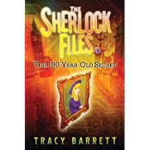 The 100-Year-Old Secret: The Sherlock Files Book One