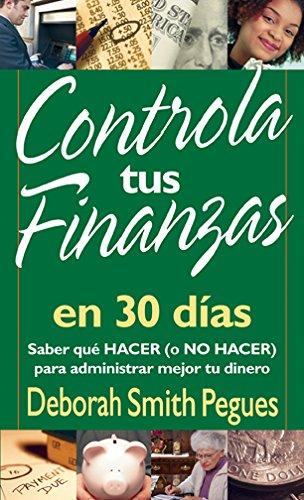 Controla tus finanzas en 30 dias por Deborah Smith Pegues