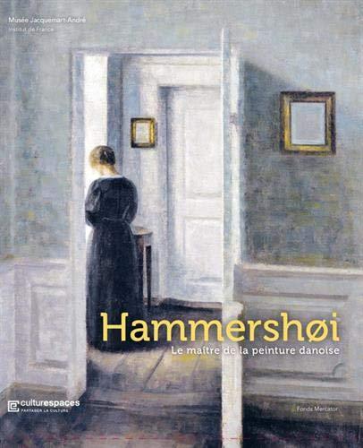 Hammershoi : Le maître de la peinture danoise par Frank Claustrat,Marianne Saabye