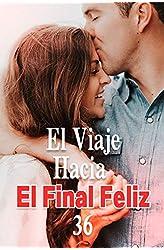 Descargar gratis El Viaje Hacia El Final Feliz 36: La llegada de una nueva vida en .epub, .pdf o .mobi
