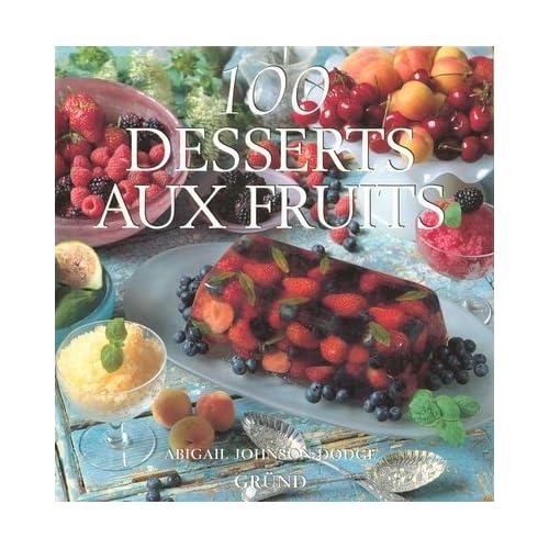 100 desserts aux fruits