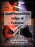 Quell'incredibile colpo di Fulmine