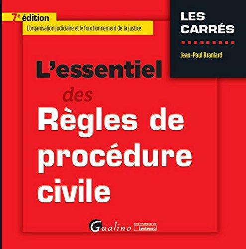 L'Essentiel des Rgles de procdure civile, 7me Ed.