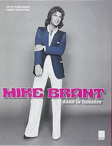 MIKE BRANT DANS LA LUMIERE