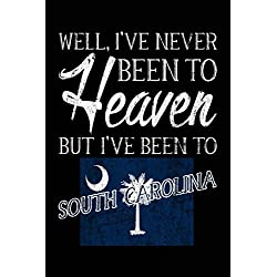 Well, I've Never Been To Heaven But I've Been To South Carolina: Travel Journal Notebook South Carolina