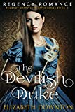 The Devilish Duke (Regency Happy Ever After Series Book 2)