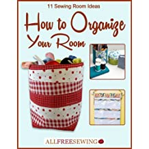 11 Sewing Room Ideas: How to Organize Your Room (English Edition)