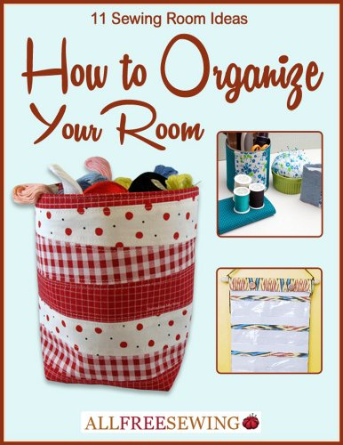 ebook: 11 Sewing Room Ideas: How to Organize Your Room (B00IDDFFII)