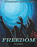 Guardian Chronicles: Freedom (Guardian Chronicles Vol. 1 Book 2)