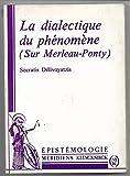 La dialectique du phénomène (sur Merleau-Ponty)