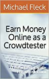 Earn Money Online as a Crowdtester: A Starting Guide for utest.com (English Edition)