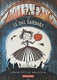 Amélia Fang et le bal barbare / Laura Ellen Anderson | Anderson, Laura Ellen. Auteur