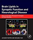 Brain Lipids in Synaptic Function and Neurological Disease: Clues to Innovative Therapeutic Strategies for Brain Disorders