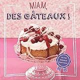 Miam, des gâteaux !