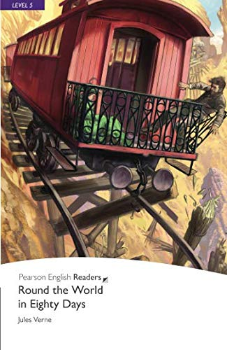 Round the World in Eighty Days, Level 5, Pearson English Readers: Round the World in Eighty Days (Pearson English Graded Readers) por Jules Verne