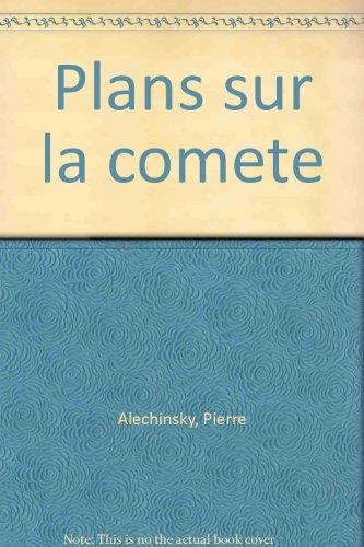 PLANS SUR LA COMETE. Edition révisée 1...