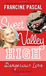 Dangerous Love (Sweet Valley High (Re-Issues))