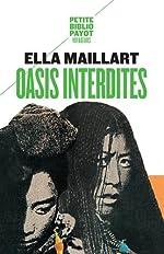Oasis interdites - De Pékin au Cachemire, une femme à travers l'Asie centrale en 1935 de Ella Maillart