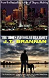 THE THOUSAND DOLLAR BREAKOUT: Colt Ryder Uncovers A Deadly Fight Club At San Quentin State Prison Will He Escape With His Life?