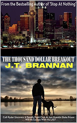 the-thousand-dollar-breakout-colt-ryder-uncovers-a-deadly-fight-club-at-san-quentin-state-prison-wil