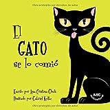 El gato se lo comió: La historia de un gato travieso con una sorpresa muy divertida al final
