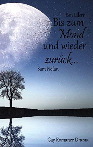 bis-zum-mond-und-wieder-zuruck-gay-romance-drama-ich-liebe-dich-1-german-edition