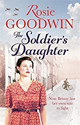 The Soldier's Daughter by Rosie Goodwin (2014-08-28)